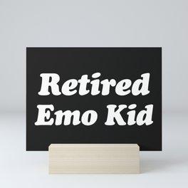 Retired Emo Kid Funny Quote Mini Art Print