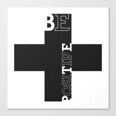 Be positive Canvas Print