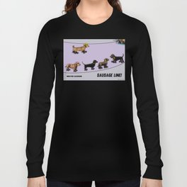 Sausage Line! Long Sleeve T-shirt
