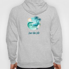 Surfer's Live The Life Motivational Inspirational T-Shirt Hoody