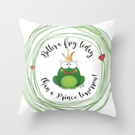 Funny Frog || Better a frog today... || Hen Party || Engagement || Funny gift Throw Pillow