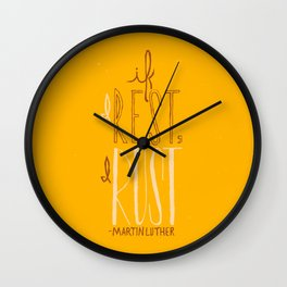 """If I Rest, I Rust"" - Martin Luther (alternate color) Wall Clock"