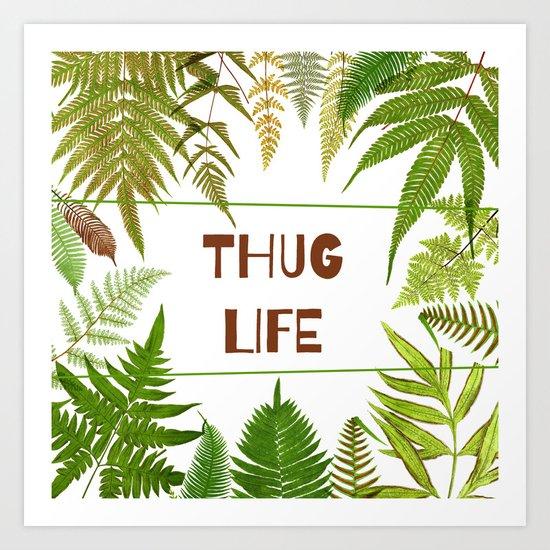 Thug Life - Botanical - Fern  Art Print