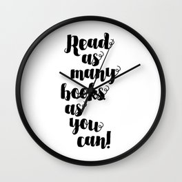 Read as many Books as you Can Wall Clock