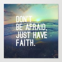 pocketfuel Canvas Prints featuring JUST HAVE FAITH by Pocket Fuel