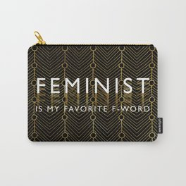 Feminist is My Favorite F-Word....the fancy version Carry-All Pouch