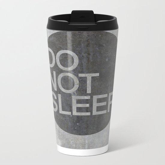 Do Not Sleep Metal Travel Mug