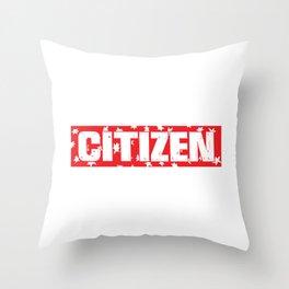 citizen Throw Pillow