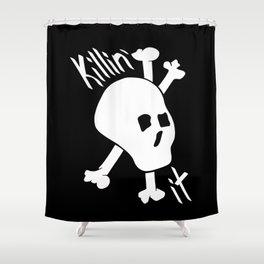 Killin' it Skull And Crossbones Shower Curtain