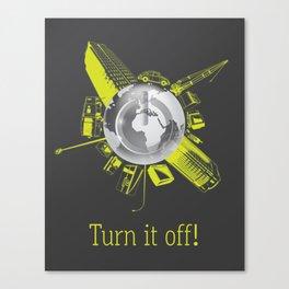 Turn it off! Canvas Print