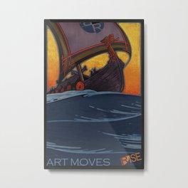 Rise Art Moves Metal Print