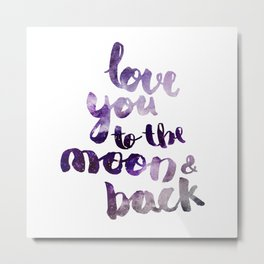 """PERIWINKLE """"LOVE YOU TO THE MOON AND BACK"""" QUOTE Metal Print"""