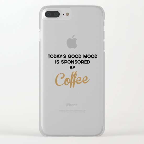 Today's Good Mood Funny Quote Clear iPhone Case