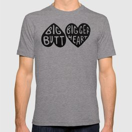 BIG BUTT / BIGGER HEART T-shirt