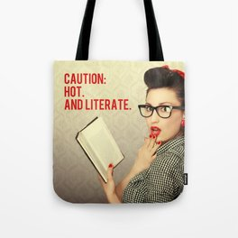 CAUTION: Hot. And literate. Tote Bag