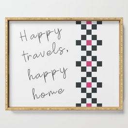 Happy travels, happy home Serving Tray