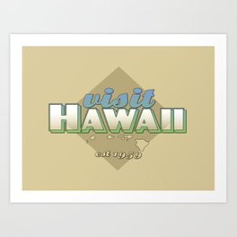 visit hawaii Art Print