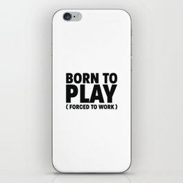 Born to play iPhone Skin