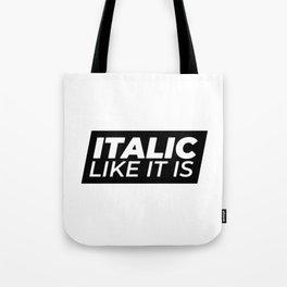 // Italic Like It Is // Tote Bag