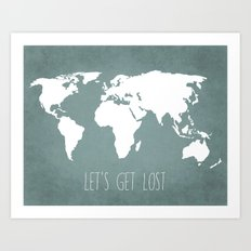 Let's Get Lost World Map Art Print