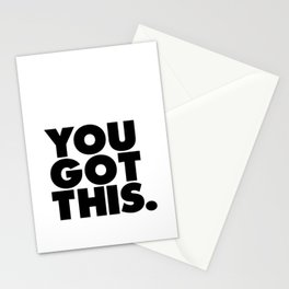 You Got This black and white typography inspirational motivational home wall bedroom decor Stationery Cards