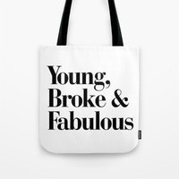 coachella Tote Bags featuring Young, Broke & Fabulous by Directapparelco