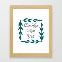 Kind Things Framed Art Print
