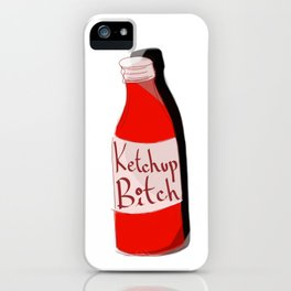 Ketchup Bitch iPhone Case