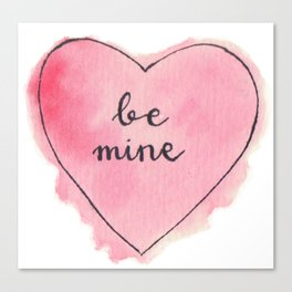 Watercolor BE MINE Heart Canvas Print