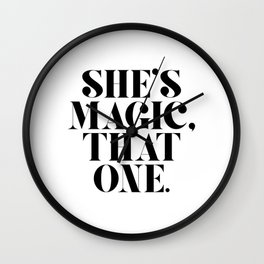 She's Magic, That One. Wall Clock