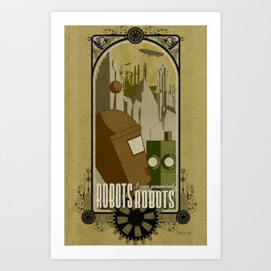 Robots! I was promised Robots! - Steampunk  Art Print