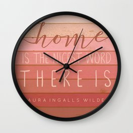 Home is the nicest word there is. Laura Ingalls Wilder Quote Wall Clock