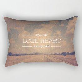 Don't Lose Heart - Galatians 6:9 Rectangular Pillow