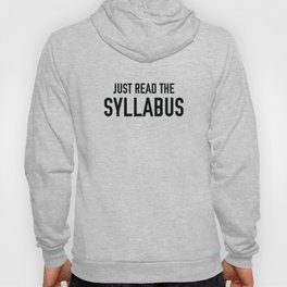 Just Read The Syllabus Hoody