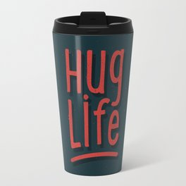Hug Life Travel Mug