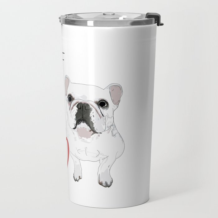 I Ruff You French Bulldog Travel Mug