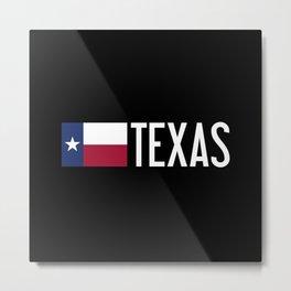 Texas: State Flag of Texas Metal Print