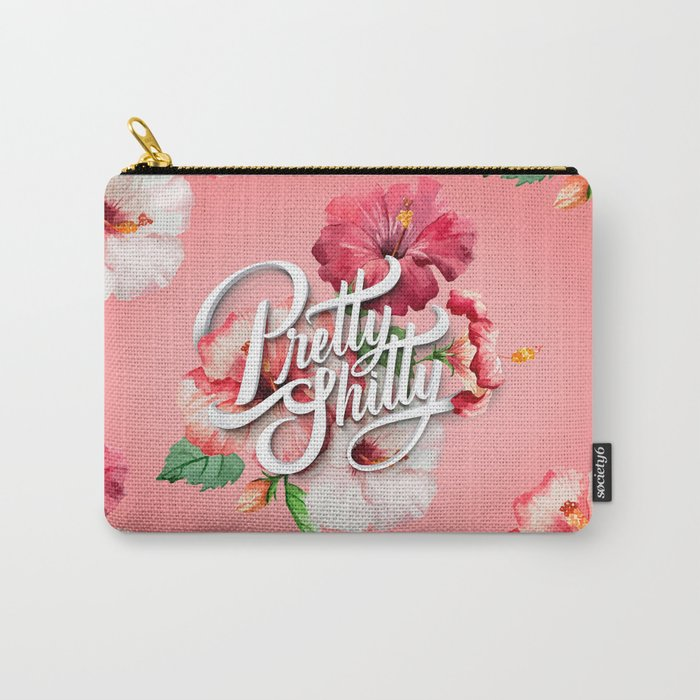 Pretty Sh*tty Carry-All Pouch