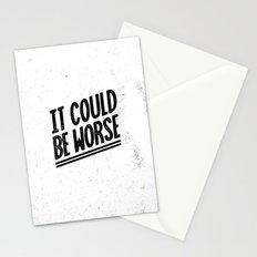 It Could Be Worse Stationery Cards