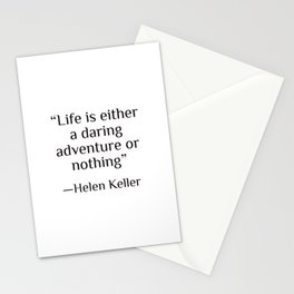 """Life is either a daring adventure or nothing"" — Helen Keller Stationery Cards"