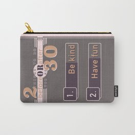 Be kind, have fun... Carry-All Pouch