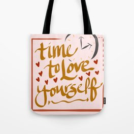 Time to Love Yourself Tote Bag