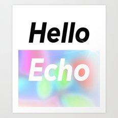 Hello Echo Art Print