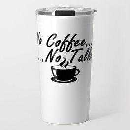 No Coffee, No Talkie Travel Mug