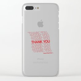 Thank You. Have a Nice Day. Clear iPhone Case