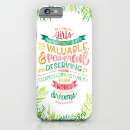 You Are Valuable & Powerful & Deserving // Hillary Clinton Quote iPhone Case