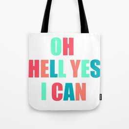 """Sassy and Bold """"Oh Hell Yes I Can"""" Colorful Typography Turquoise and Coral Tote Bag"""