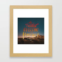 The greatest blessing is patience Framed Art Print
