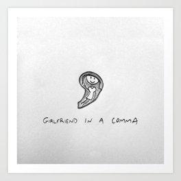Girlfriend in a Comma Art Print