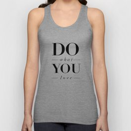 Do What You Love Beautiful Inspirational Short Quote about Happiness and Life Quotes Unisex Tank Top